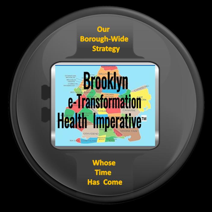 Brooklyn  e-Transformation  Health  Imperative™